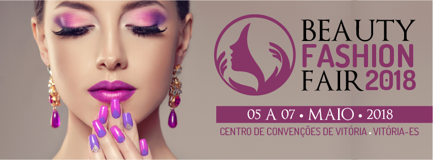 Abertas as inscrições para o 6º Beauty Fashion Fair 2018